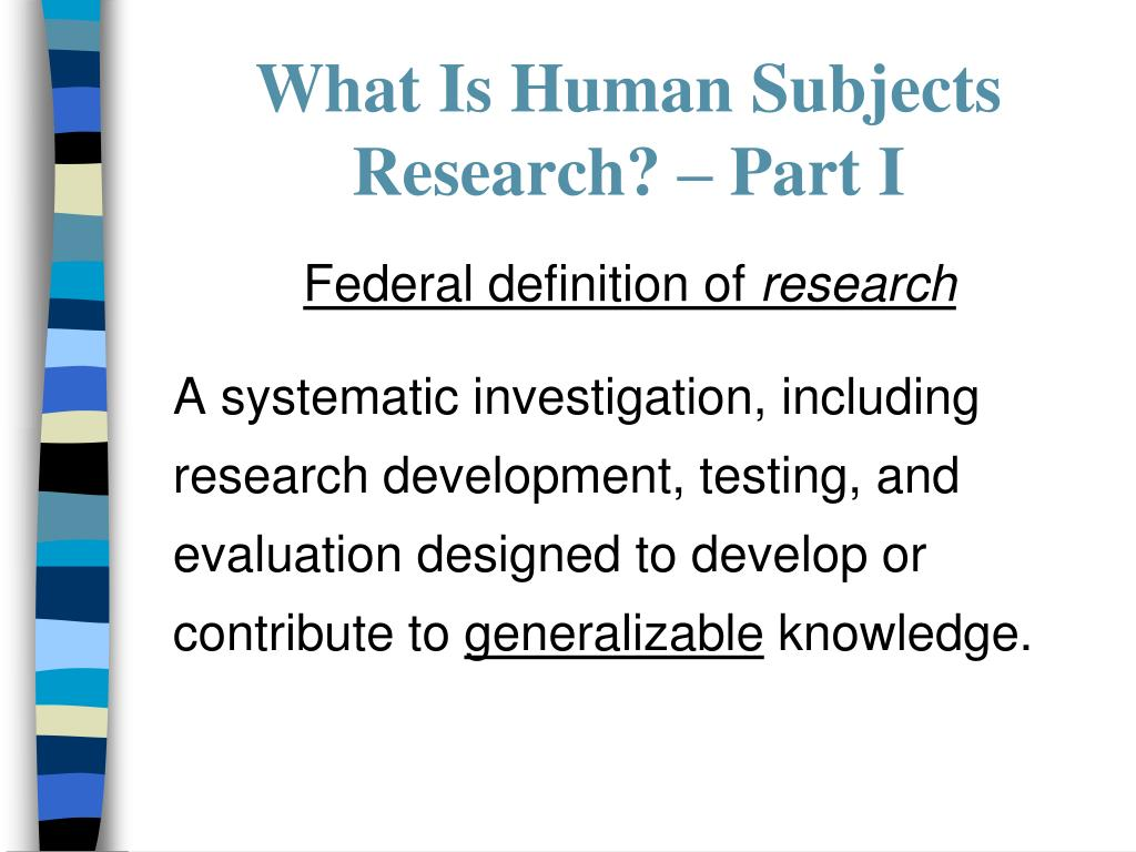 What Is Human Subjects Research? – Part I