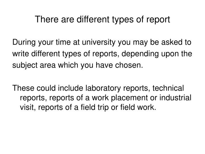 There are different types of report
