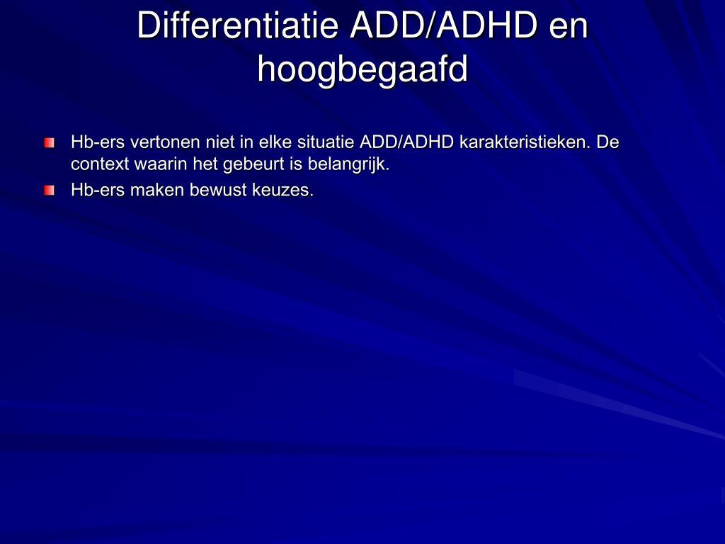 Differentiatie ADD/ADHD en hoogbegaafd