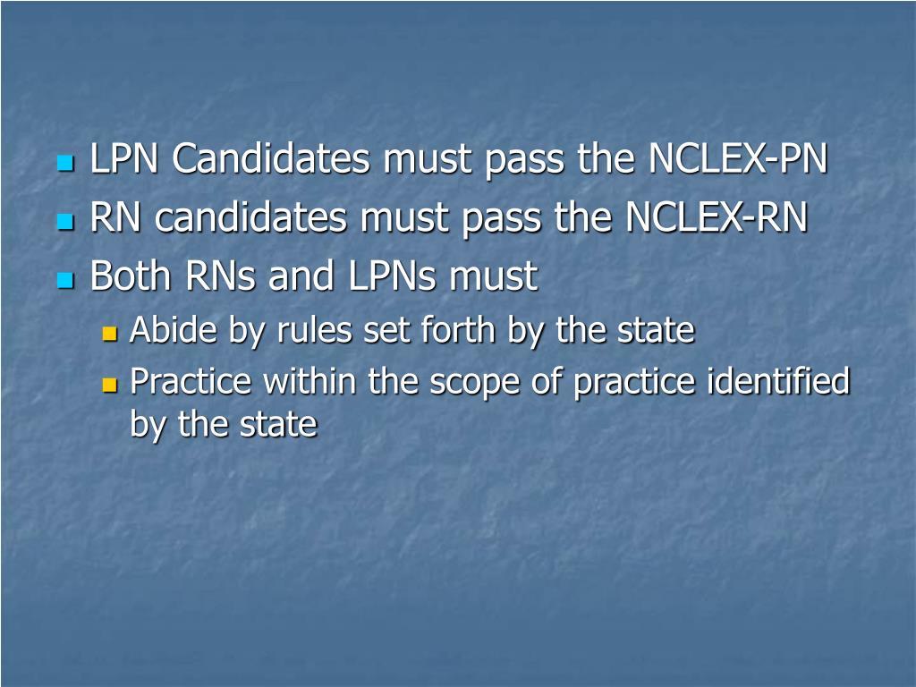 LPN Candidates must pass the NCLEX-PN