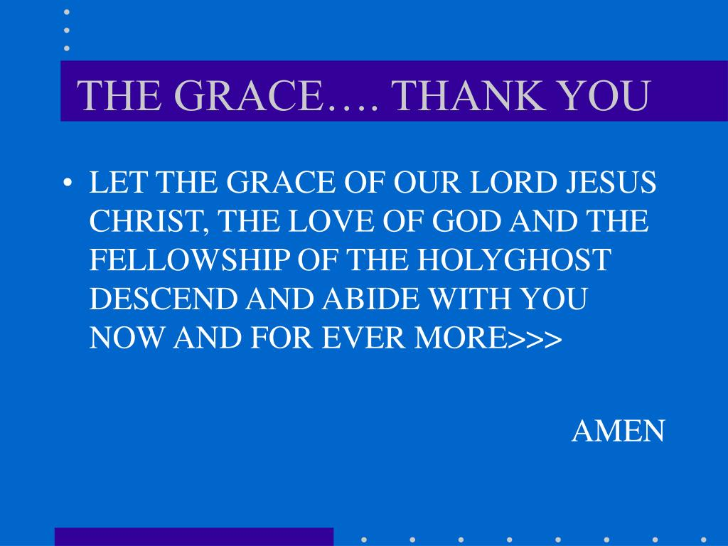 THE GRACE…. THANK YOU
