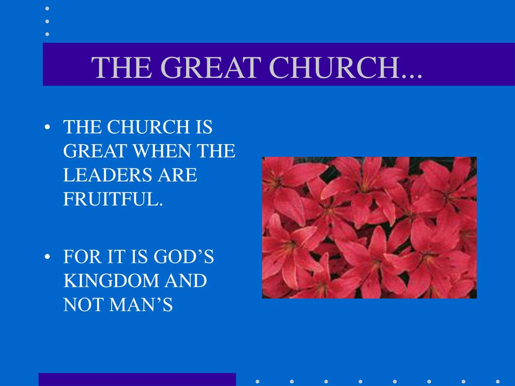 THE GREAT CHURCH...