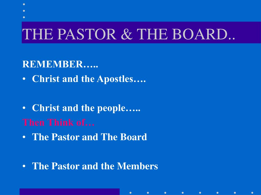 THE PASTOR & THE BOARD..