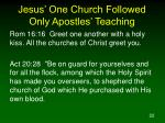 jesus one church followed only apostles teaching