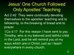 jesus one church followed only apostles teaching23