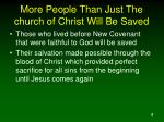 more people than just the church of christ will be saved