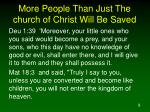 more people than just the church of christ will be saved9