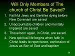 will only members of the church of christ be saved26