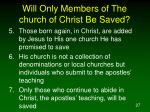 will only members of the church of christ be saved27