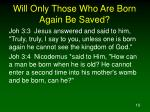 will only those who are born again be saved