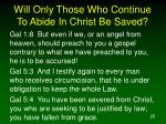will only those who continue to abide in christ be saved25