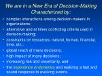 we are in a new era of decision making characterized by