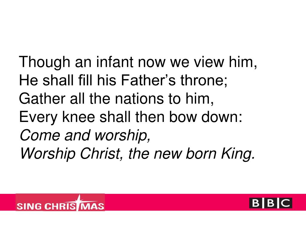 Though an infant now we view him,