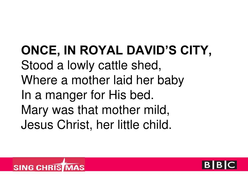 ONCE, IN ROYAL DAVID'S CITY,