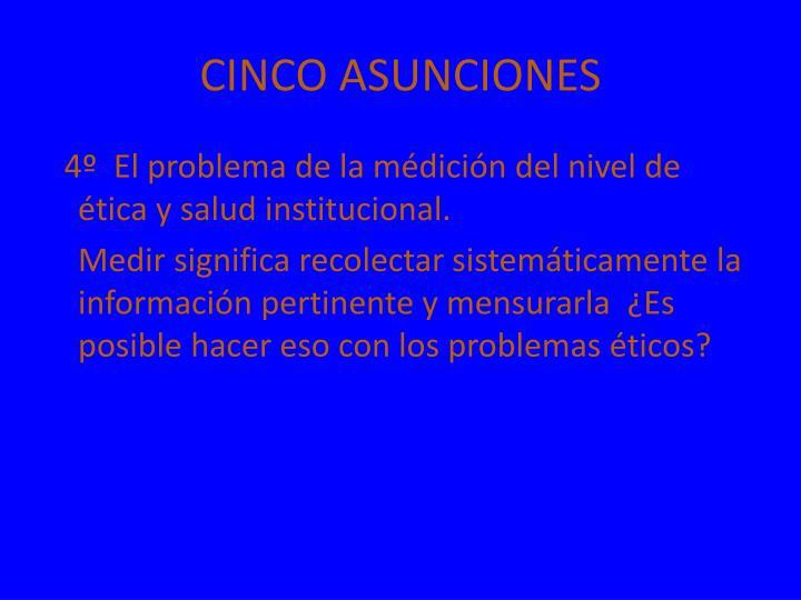 CINCO ASUNCIONES