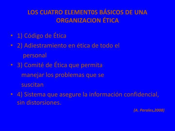 LOS CUATRO ELEMENT0S BÁSICOS DE UNA ORGANIZACION ÉTICA