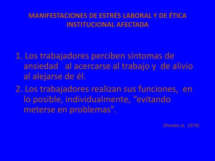 MANIFESTACIONES DE ESTRÉS LABORAL Y DE ÉTICA INSTITUCIONAL AFECTADA
