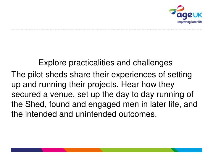 Explore practicalities and challenges