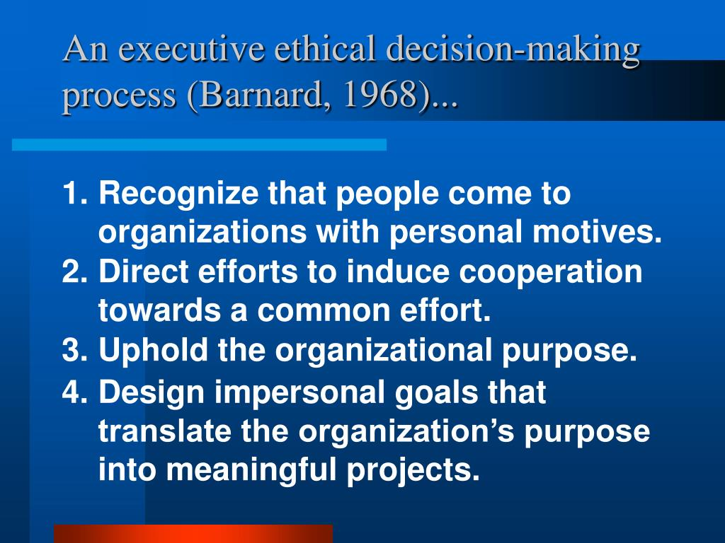 An executive ethical decision-making process (Barnard,