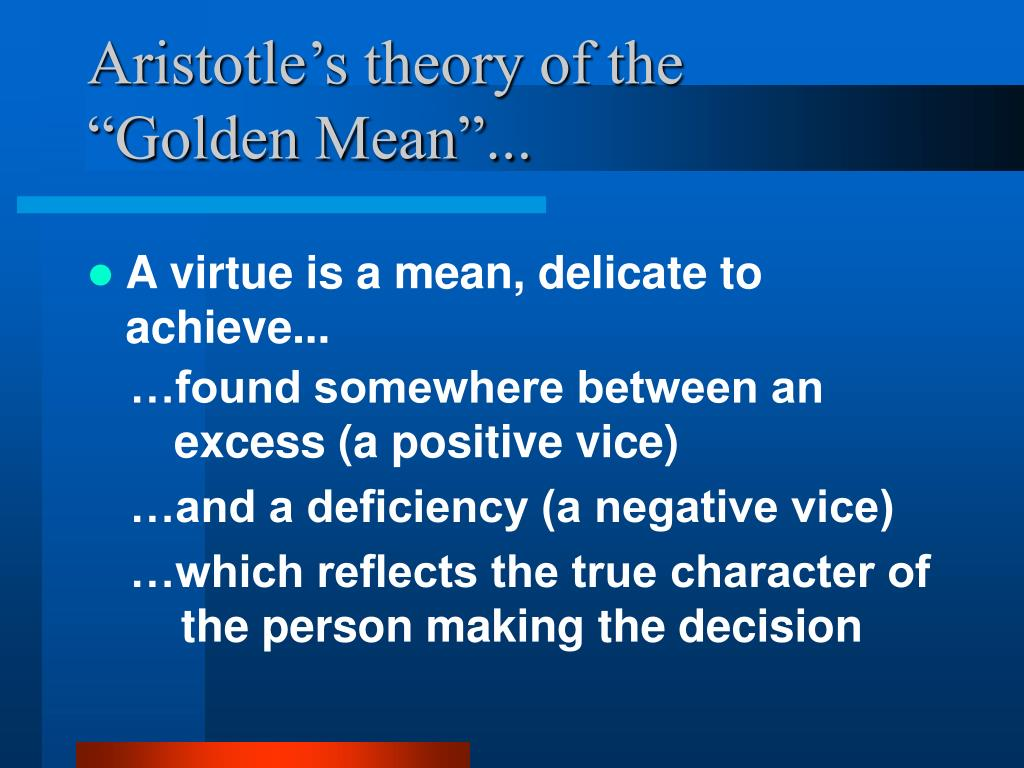 "Aristotle's theory of the ""Golden Mean""..."