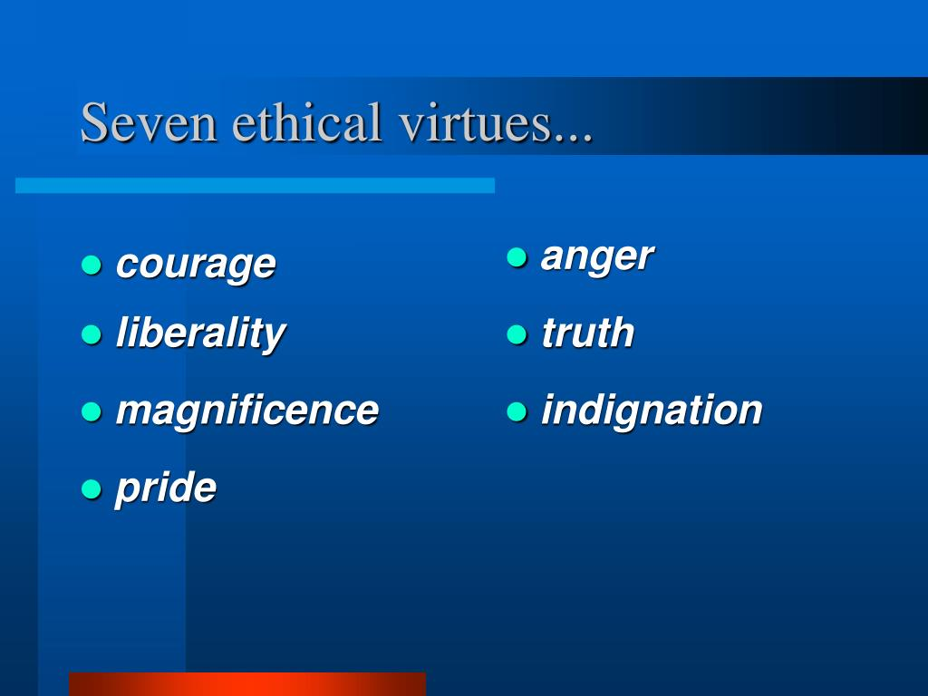 Seven ethical virtues...