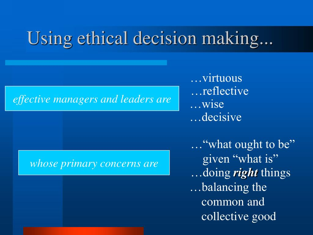 Using ethical decision making...