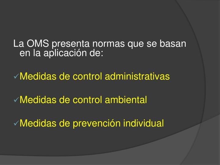 La OMS presenta normas que se basan en la aplicación de: