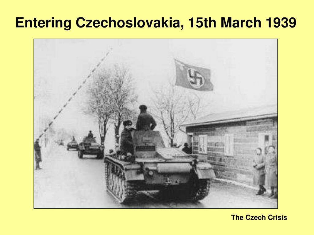 Entering Czechoslovakia, 15th March 1939