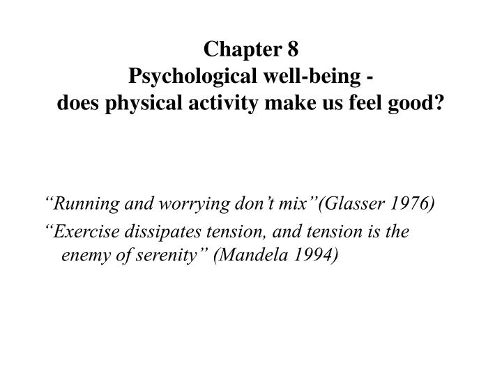 chapter 8 psychological well being does physical activity make us feel good n.