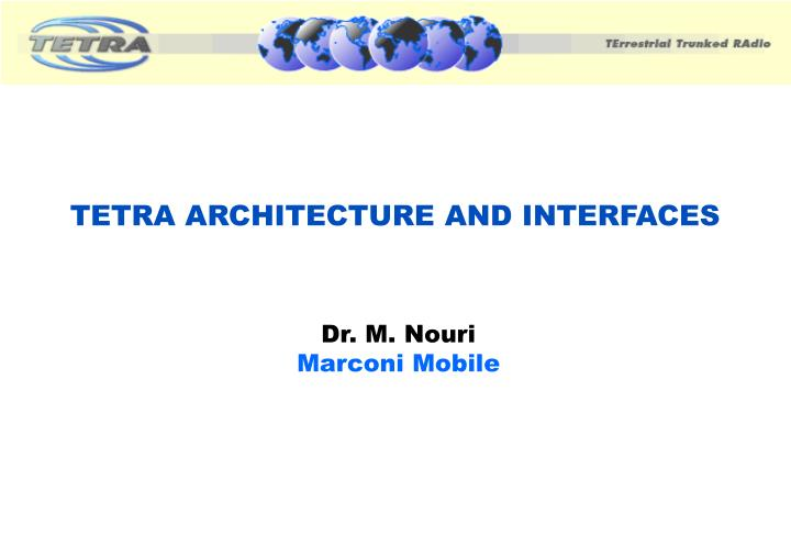 tetra architecture and interfaces n.