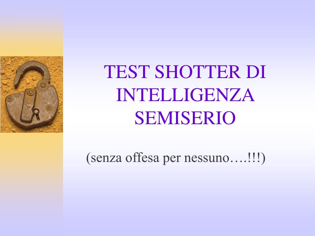test shotter di intelligenza semiserio l.