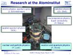 research at the atominstitut