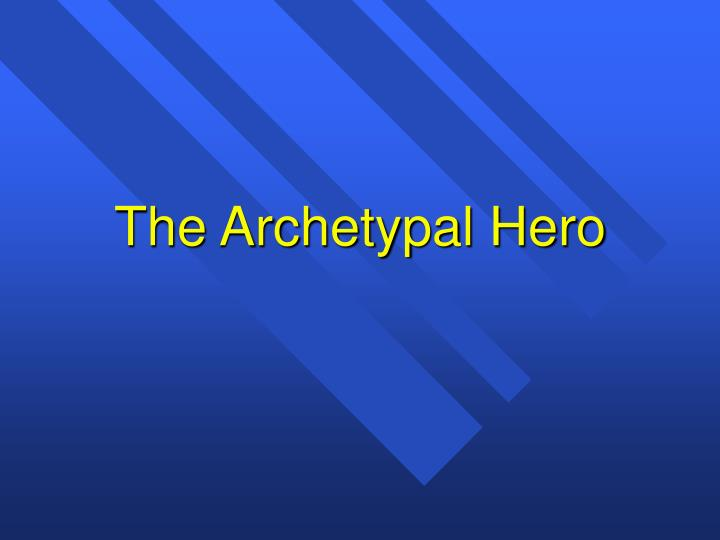 the archetypal hero n.