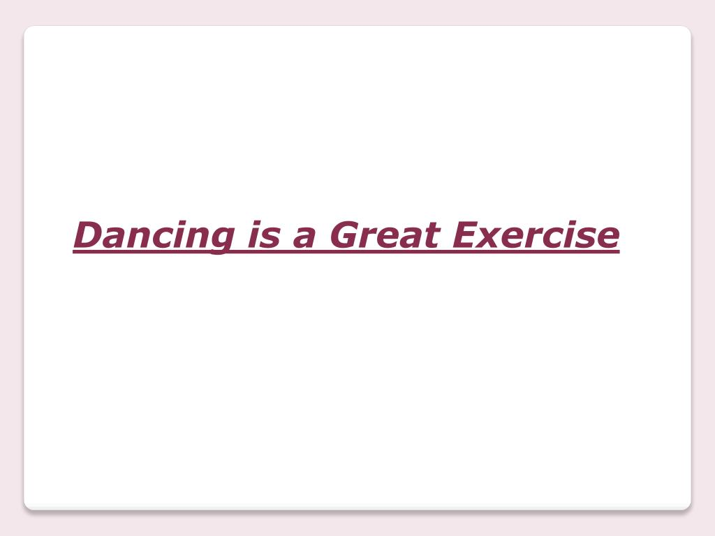 Dancing is a Great Exercise