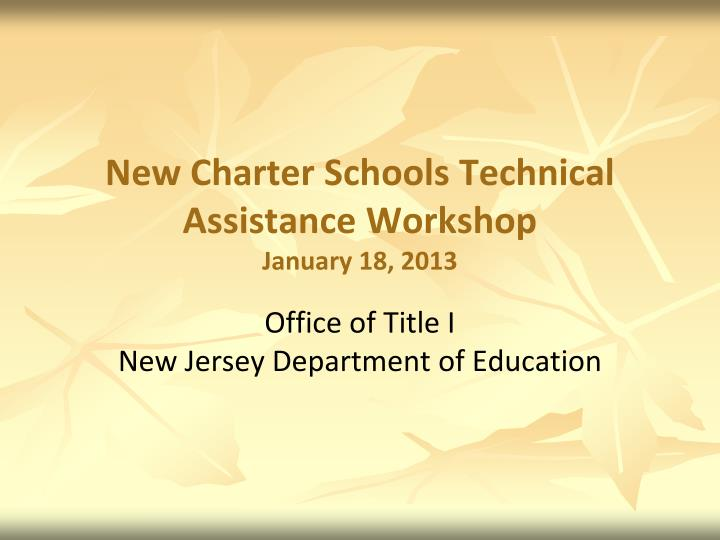 new charter schools technical assistance workshop january 18 2013 n.