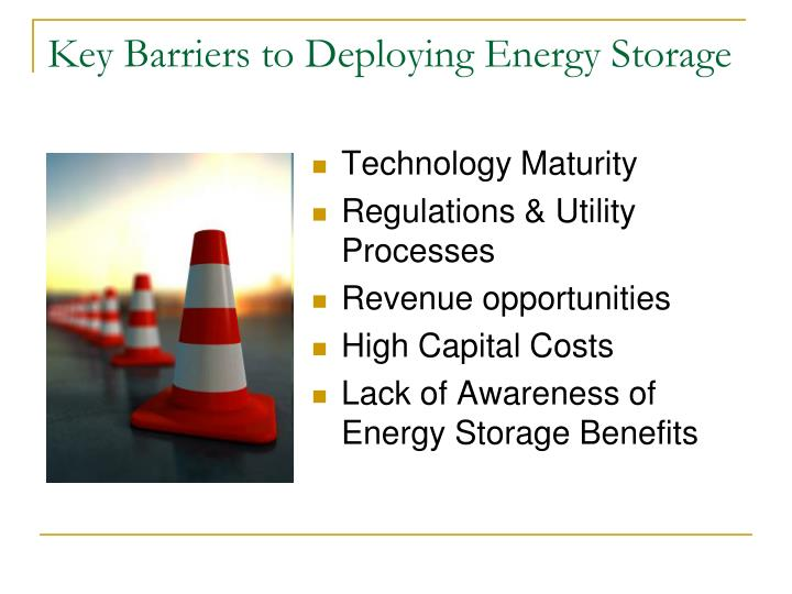 Key Barriers to Deploying Energy Storage