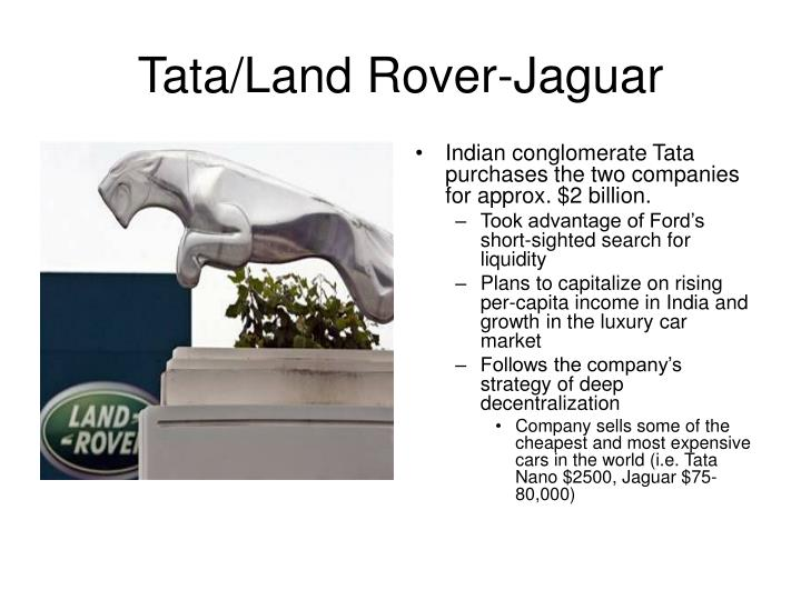Indian conglomerate Tata purchases the two companies for approx. $2 billion.