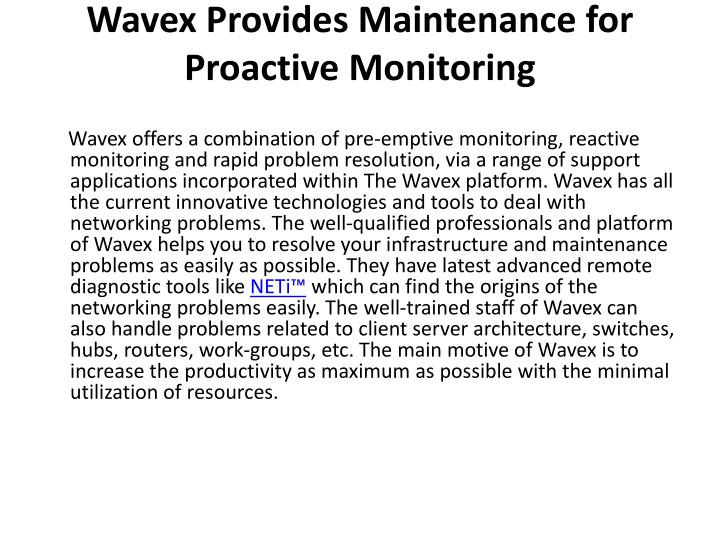 Wavex provides maintenance for proactive monitoring