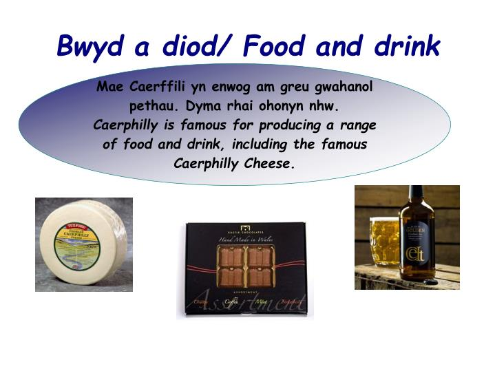 Bwyd a diod/ Food and drink