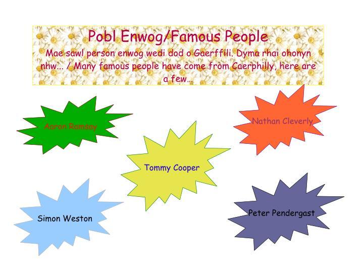 Pobl Enwog/Famous People