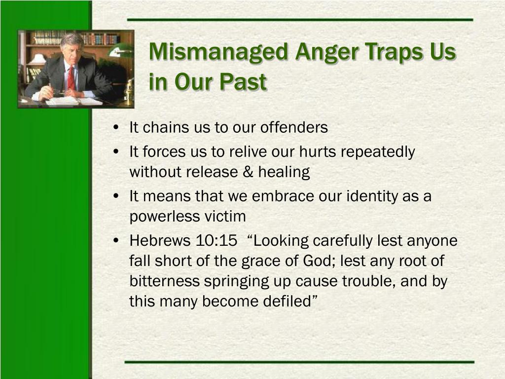 Mismanaged Anger Traps Us in Our Past