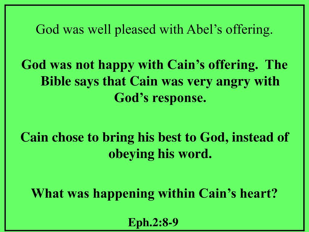 God was well pleased with Abel's offering.
