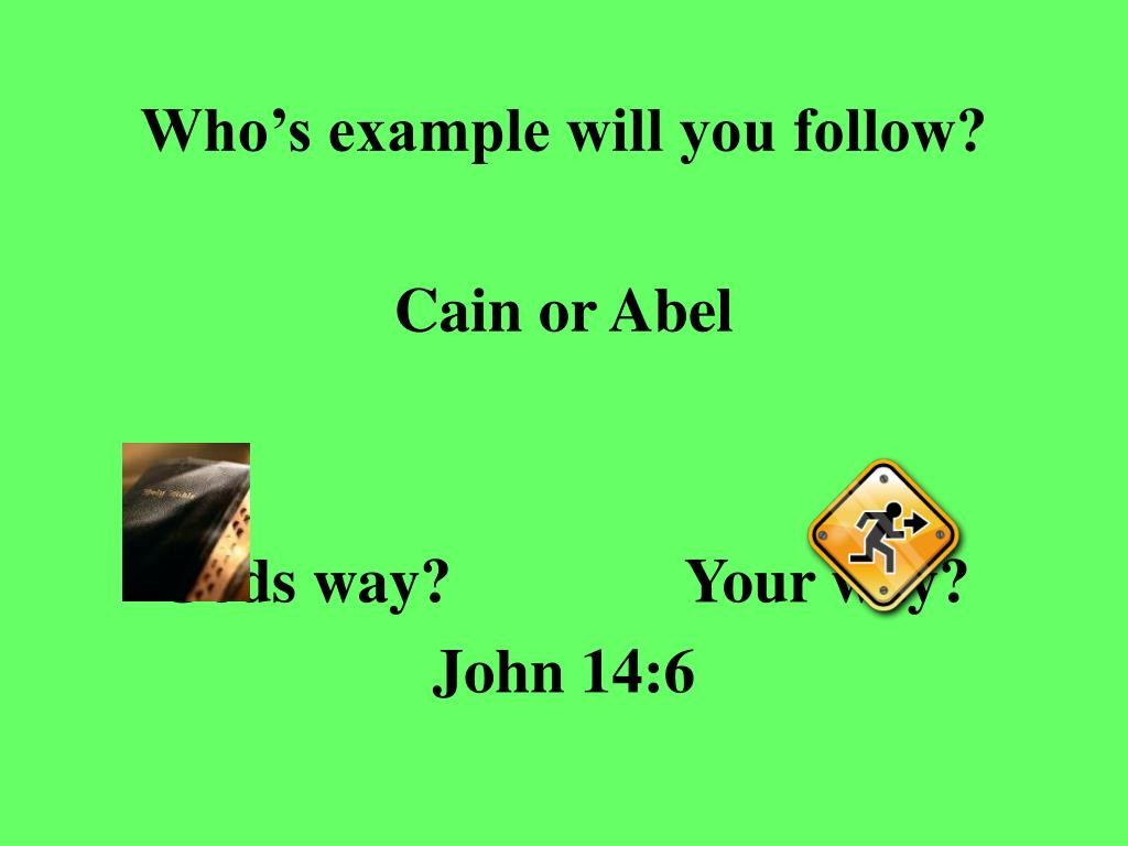 Who's example will you follow?