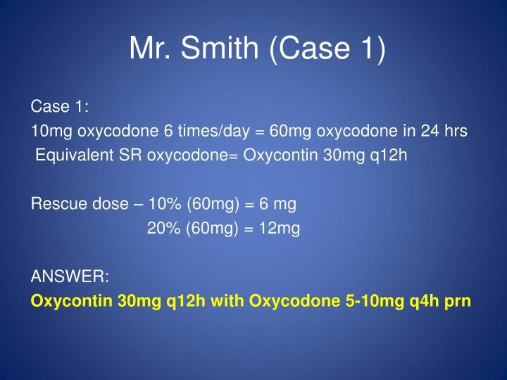 Mr. Smith (Case 1)