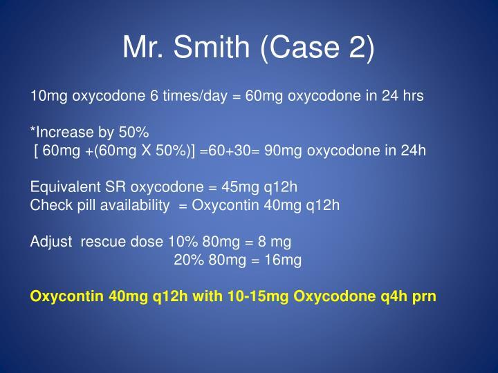 Mr. Smith (Case 2)