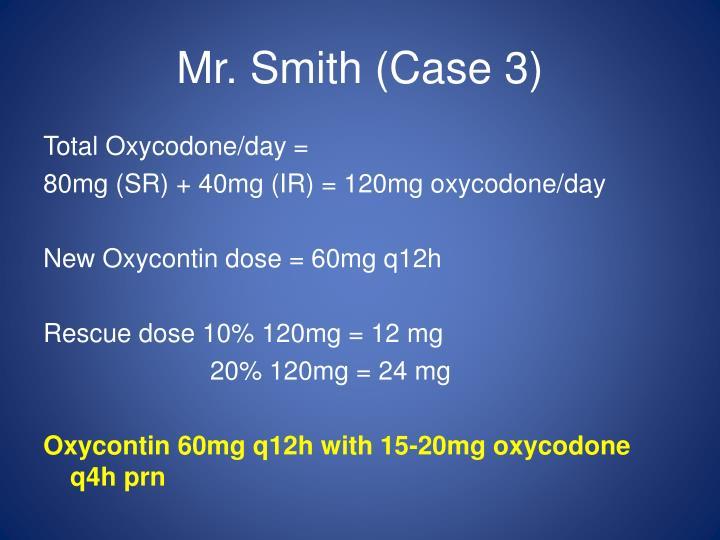 Mr. Smith (Case 3)