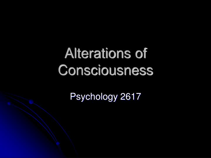 alterations of consciousness n.