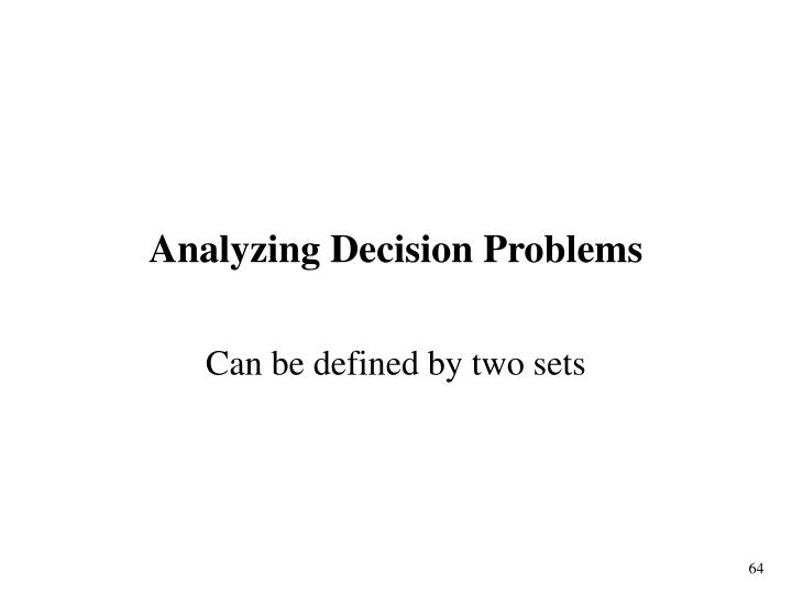 Analyzing Decision Problems