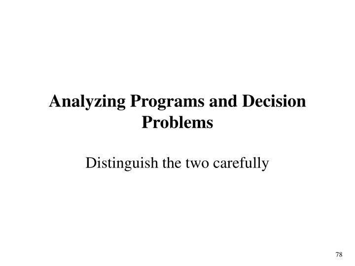 Analyzing Programs and Decision Problems