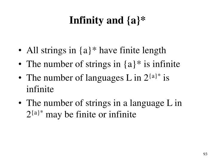 Infinity and {a}*